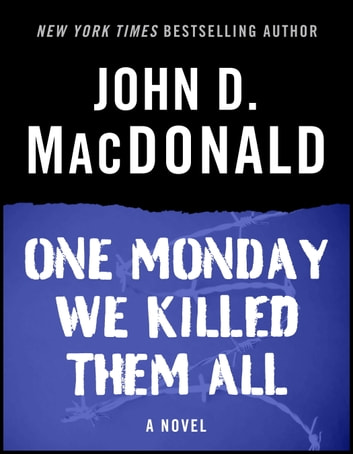 One Monday We Killed Them All - A Novel ekitaplar by John D. MacDonald