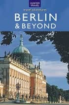 Berlin & Beyond Travel Adventures ebook by Henrik  Bekker