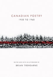 Canadian Poetry 1920 to 1960 ebook by Brian Trehearne
