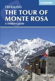 Tour of Monte Rosa - A Trekker's Guide ebook by Hilary Sharp
