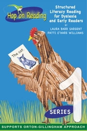 Hop On Reading Series 1 - Structured Literacy Reading for Dyslexia and Early Readers ebook by Laura Barr Sargent,Patti O'Hare Williams