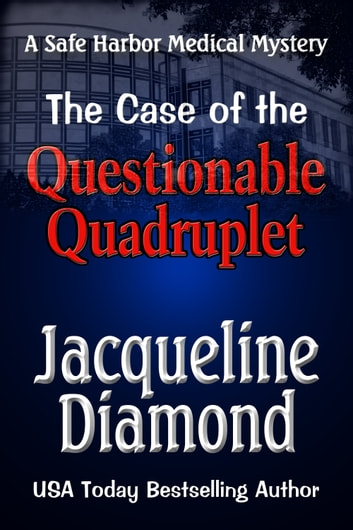The Case of the Questionable Quadruplet ebook by Jacqueline Diamond
