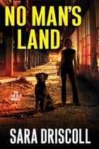 No Man's Land ebook by Sara Driscoll