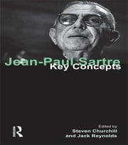 Jean-Paul Sartre - Key Concepts ebook by Steven Churchill,Dr. Jack Reynolds