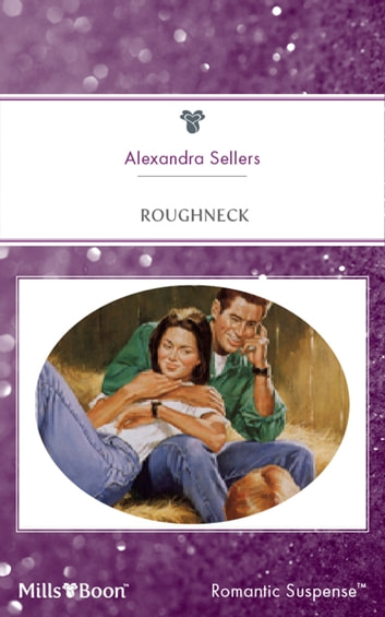 Roughneck ebook by Alexandra Sellers