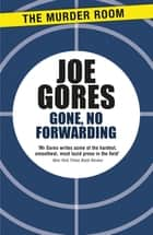 Gone, No Forwarding ebook by Joe Gores