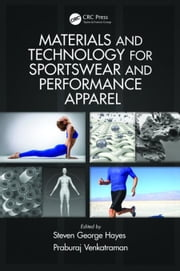 Materials and Technology for Sportswear and Performance Apparel ebook by Hayes, Steven George