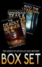The Ghosts Of Sky Valley Cozy Mystery Box Set ebook by William Jarvis