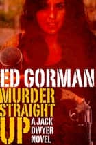 Murder Straight Up ebook by