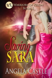 Saving Sara ebook by Angela Castle