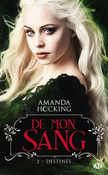 Destinés - De mon sang, T2 ebook by Amanda Hocking