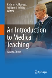An Introduction to Medical Teaching ebook by Kathryn Huggett,William B. Jeffries