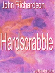 Hardscrabble ebook by John Richardson