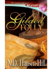 Gilded Folly ebook by N.D. Hansen-Hill