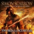 Sword and Scimitar - A fast-paced historical epic of bravery and battle audiobook by Simon Scarrow
