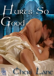 Hurts So Good ebook by Cheri Lane