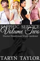 Sapphic Service Volume Two ebook by Taryn Taylor
