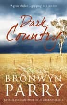 Dark Country ebook by Bronwyn Parry