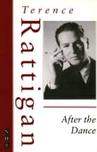 After the Dance (The Rattigan Collection) ebook by Terence Rattigan