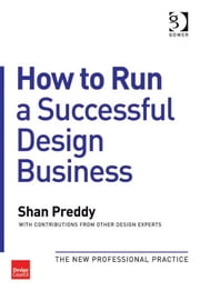 How to Run a Successful Design Business - The New Professional Practice ebook by Shan Preddy