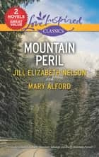 Mountain Peril/Rocky Mountain Sabotage/Rocky Mountain Pursuit ebook by Jill Elizabeth Nelson, Mary Alford