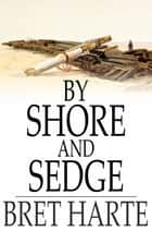 By Shore and Sedge ebook by