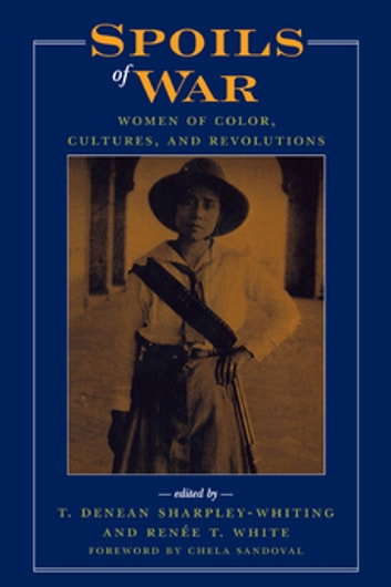 Spoils of War - Women of Color, Cultures, and Revolutions ebook by Berenice A. Carroll,Lewis R. Gordon,Joy A. James,Jacqueline M. Martinez,Shahrzad Mojab,Valérie Orlando,Marjorie Salvodon,T Denean Sharpley-Whiting,Janet Afary, author of Sexual Politics in Modern Iran