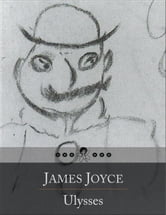 Ulysses - Odyssey of Leopold Bloom Through Dublin, During an Ordinary Day ebook by James Joyce