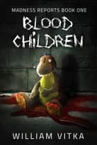 Blood Children ebook by William Vitka