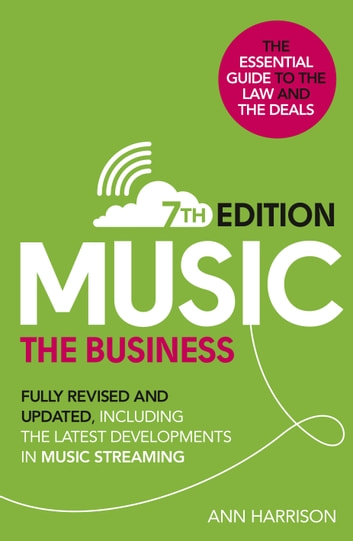 Music the business 7th edition ebook by ann harrison music the business 7th edition fully revised and updated including the fandeluxe Choice Image