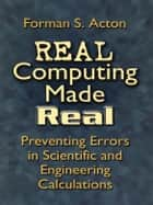 Real Computing Made Real ebook by Forman S. Acton
