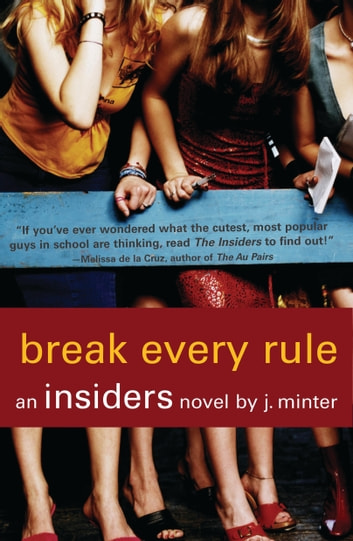 Break Every Rule - An Insiders Novel ebook by J. Minter