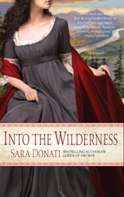 Into the Wilderness ebook by Sara Donati
