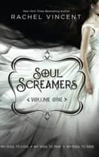 Soul Screamers Volume One - An Anthology eBook by Rachel Vincent