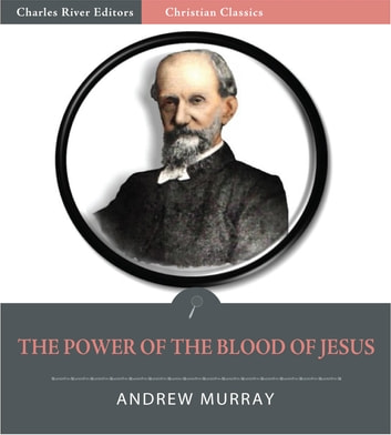 The Power of the Blood of Jesus (Illustrated Edition) ebook by Andrew Murray