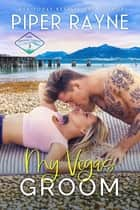 My Vegas Groom ebook by Piper Rayne