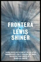 Frontera ebook by Lewis Shiner