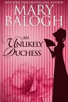 An Unlikely Duchess ebooks by Mary Balogh