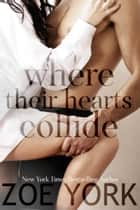 Where Their Hearts Collide 電子書 by Zoe York
