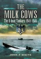The Milk Cows ebook by White, John F