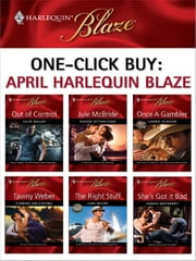 One-Click Buy: April 2009 Harlequin Blaze - Out of Control\Naked Attraction\Once a Gambler\Coming on Strong\The Right Stuff\She's Got It Bad ebook by Julie Miller, Jule McBride, Carrie Hudson,...
