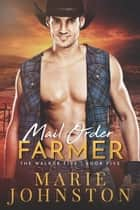 Mail Order Farmer ebook by Marie Johnston