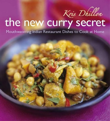 The New Curry Secret ebook by Kris Dhillon