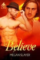 Believe ebook by Megan Slayer