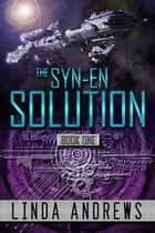 The Syn-En Solution (SciFi Adventure) ebook by Linda Andrews