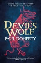 Devil's Wolf (Hugh Corbett Mysteries, Book 19) ebook by Paul Doherty
