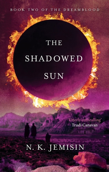 The Shadowed Sun - Dreamblood: Book 2 ebook by N. K. Jemisin