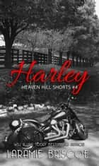 Harley ebook by Laramie Briscoe