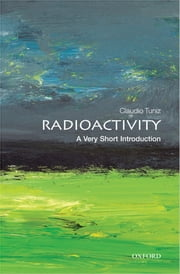 Radioactivity: A Very Short Introduction ebook by Claudio Tuniz
