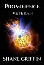 Prominence: Veteran ebook by Shane Griffin